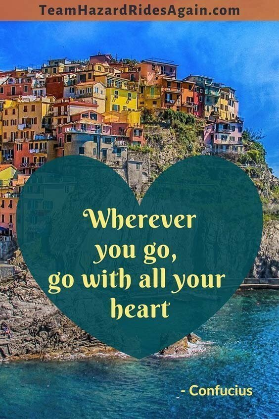 """Wherever you go, go with all your heart."" – Confucius"