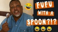 Eating Fufu with a Spoon?!?