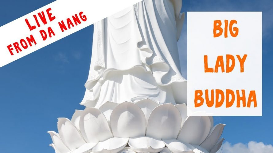 LIVE - Visiting Lady Buddha in Da Nang, Vietnam