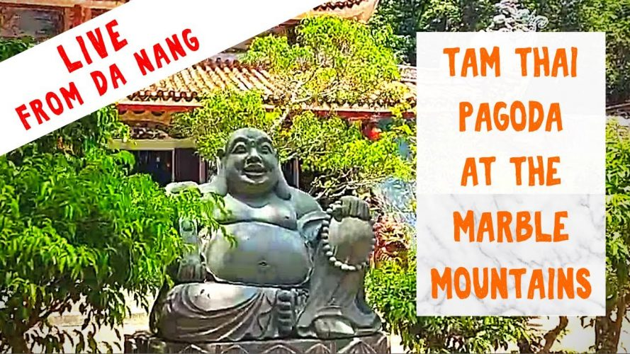 Live from Tam Thai Pagoda in the Marble Mountains in Da Nang, Vietnam
